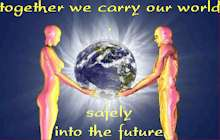 Together we carry our world safely into the future.
